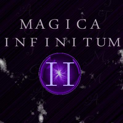 Magica Infinitum II