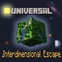 Universal: Interdimensional Escape - Hilltop Base Caved
