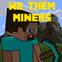 We Them Miners