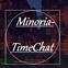 MinoriaTimeChat