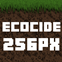 Ecocide Texture Pack 256px