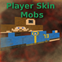 Player Skin Mob