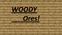 WoodyOres
