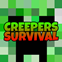 Creepers Survival