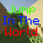 Jump In The World