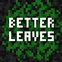 Better Leaves Add-on 1.2
