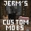 Jerm's Custom Mobs