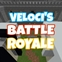 Veloci's Battle Royale