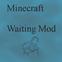 Waiting Mod