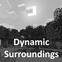Dynamic Surroundings