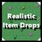 Realistic Item Drops