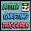 Better Questing Triggerer