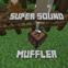 Super Sound Muffler