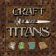 Craft Of The Titans